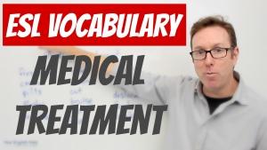 Medical treatment vocabulary
