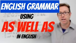 Using as well as in English