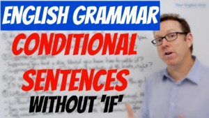 Conditional sentences without if