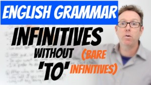 english grammar infinitives without to