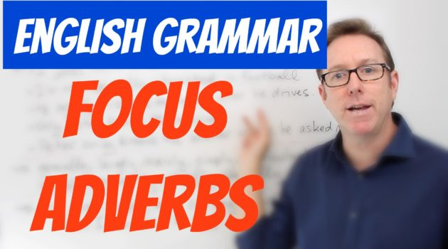 Focus Adverbs Advanced English