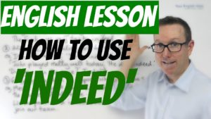 How to use INDEED in a sentence