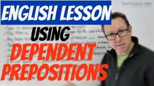 using dependent prepositions