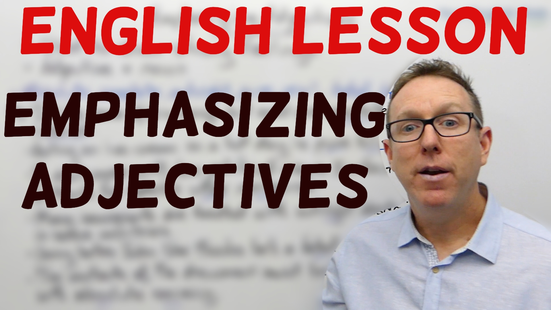Using Emphasizing Adjectives in English